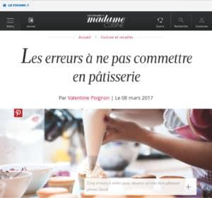 Le Figaro madame : Les erreurs à ne pas commettre en pâtisserie