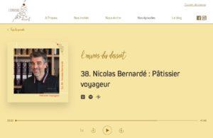 """Nicolas Bernardé parle dans le Podcast """"l'envers du dessert"""""""